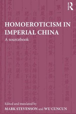 Homoeroticism in Imperial China: A Sourcebook