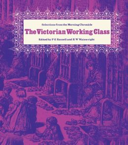 The Victorian Working Class: Selections from the