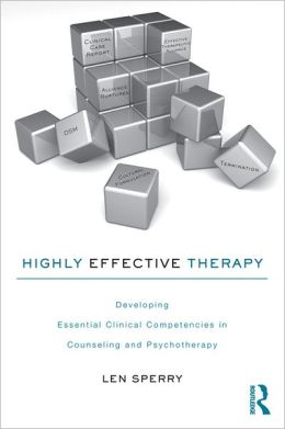 Highly Effective Therapy: Developing Essential Clinical Competencies in Counseling and Psychotherapy