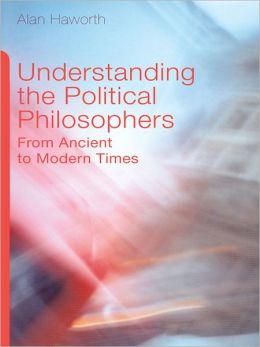 Understanding the Political Philosophers: From Ancient to Modern Times