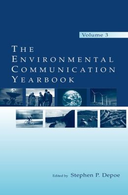 The Environmental Communication Yearbook: Volume 3