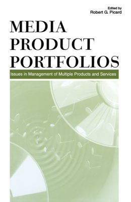 Media Product Portfolios: Issues in Management of Multiple Products and Services