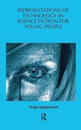 Representations of Technology in Science Fiction for Young People