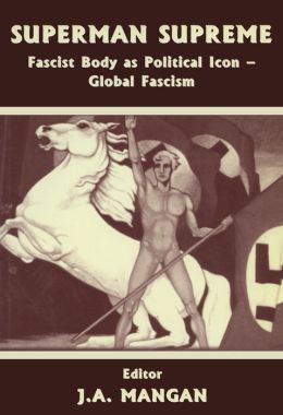 Superman Supreme: Fascist Body as Political Icon - Global Fascism