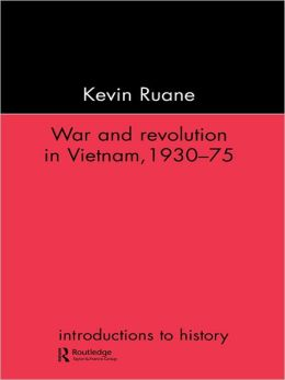 War and Revolution in Vietnam Kevin Ruane