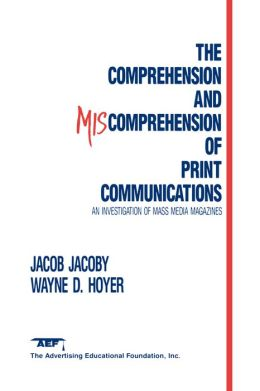 The Comprehension and Miscomprehension of Print Communication
