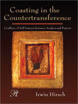 Coasting in the Countertransference: Conflicts of Self Interest between Analyst and Patient
