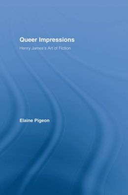 Queer Impressions: Henry James' Art of Fiction