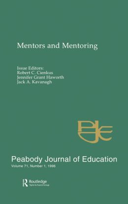 Mentors and Mentoring: A Special Issue of the peabody Journal of Education