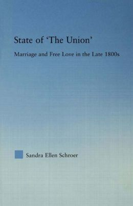 State of 'The Union': Marriage and Free Love in the Late 1800s