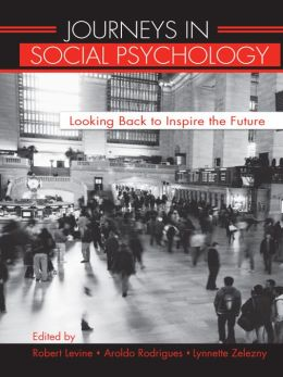 Journeys in Social Psychology: Looking Back to Inspire the Future