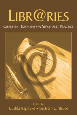 Libr@ries: Changing Information Space and Practice