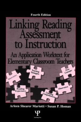 Linking Reading Assessment to Instruction: An Application Worktext for Elementary Classroom Teachers
