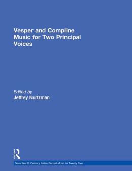 Vesper and Compline Music for Two Principal Voices: Vesper & Compline Music for Two Principal Voices