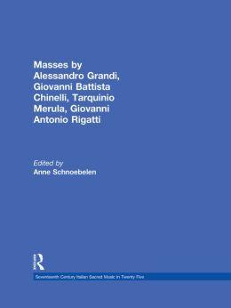 Masses by Alessandro Grandi, Giovanni Battista Chinelli, Giovanni Rigatti, Tarquinio Merula