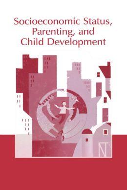 Socioeconomic Status, Parenting, and Child Development