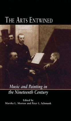 The Arts Entwined: Music and Painting in the Nineteenth Century