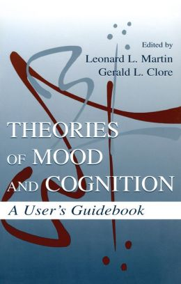 Theories of Mood and Cognition: A User's Guidebook