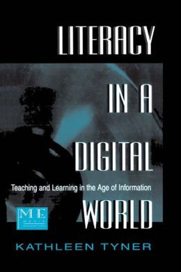 Literacy in a Digital World: Teaching and Learning in the Age of Information