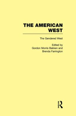 The Gendered West: The American West