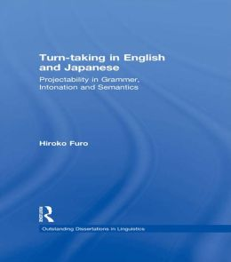 Turn-taking in English and Japanese: Projectability in Grammar, Intonation and Semantics