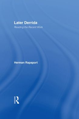 Later Derrida: Reading the Recent Work