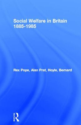 Social Welfare in Britain 1885-1985