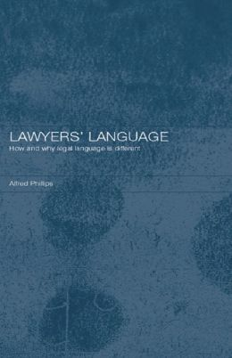 Lawyers' Language: The Distinctiveness of Legal Language