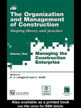 The Organization and Management of Construction: Managing the construction enterprise