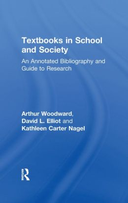 Textbooks in School and Society: An Annotated Bibliography & Guide to Research