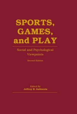 Sports, Games, and Play: Social and Psychological Viewpoints