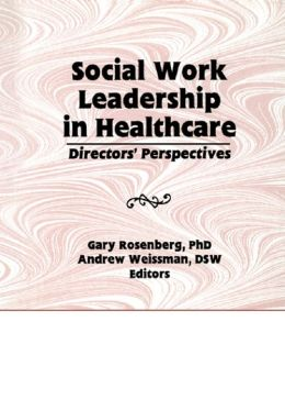 Social Work Leadership in Healthcare: Director's Perspectives