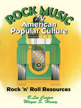 Rock Music in American Popular Culture: Rock n Roll Resources