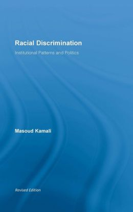 Racial Discrimination: Institutional Patterns and Politics