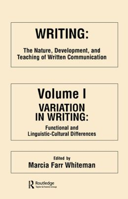 Writing: The Nature, Development, and Teaching of Written Communication