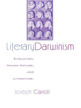 Literary Darwinism: Evolution, Human Nature, and Literature