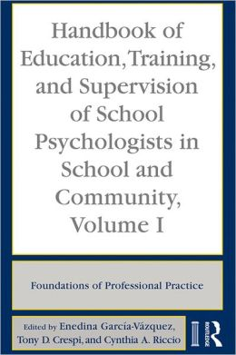 Handbook of Education, Training, and Supervision of School Psychologists in School and Community, Volume 1
