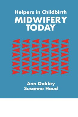 Helpers In Childbirth: Midwifery Today: Midwifery Today