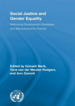 Social Justice and Gender Equality: Rethinking Development Strategies and Macroeconomic Policies