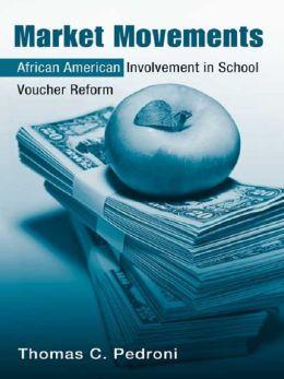Market Movements: African American Involvement in School Voucher Reform