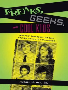 Freaks, Geeks, and Cool Kids