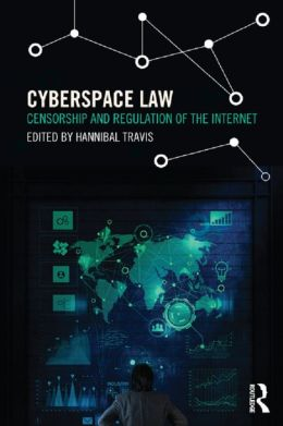 Cyberspace Law: Censorship and Regulation of the Internet