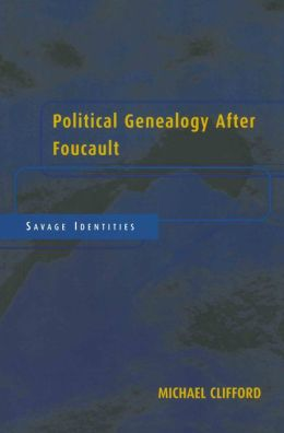Political Genealogy After Foucault: Savage Identities