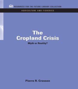 The Cropland Crisis: Myth or Reality?