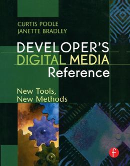 Developer's Digital Media Reference: New Tools, New Methods