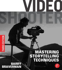Video Shooter: Storytelling with HD Cameras