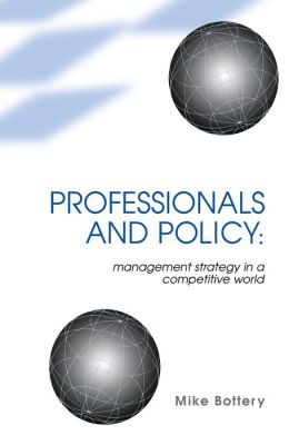 Professionals and Policy: Management Strategy in a Competitive World