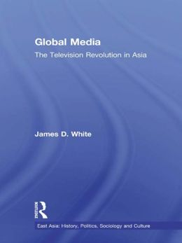 Global Media: The Television Revolution in Asia
