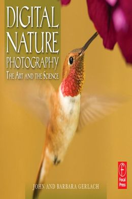 Digital Nature Photography: The Art and the Science