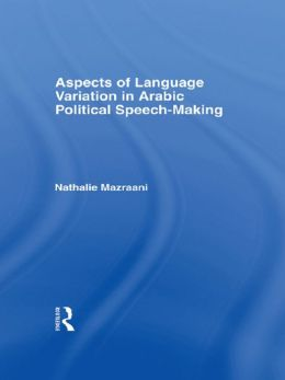 Aspects of Language Variation in Arabic Political Speech-Making